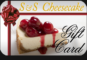 S&S Cheesecake Gift Card